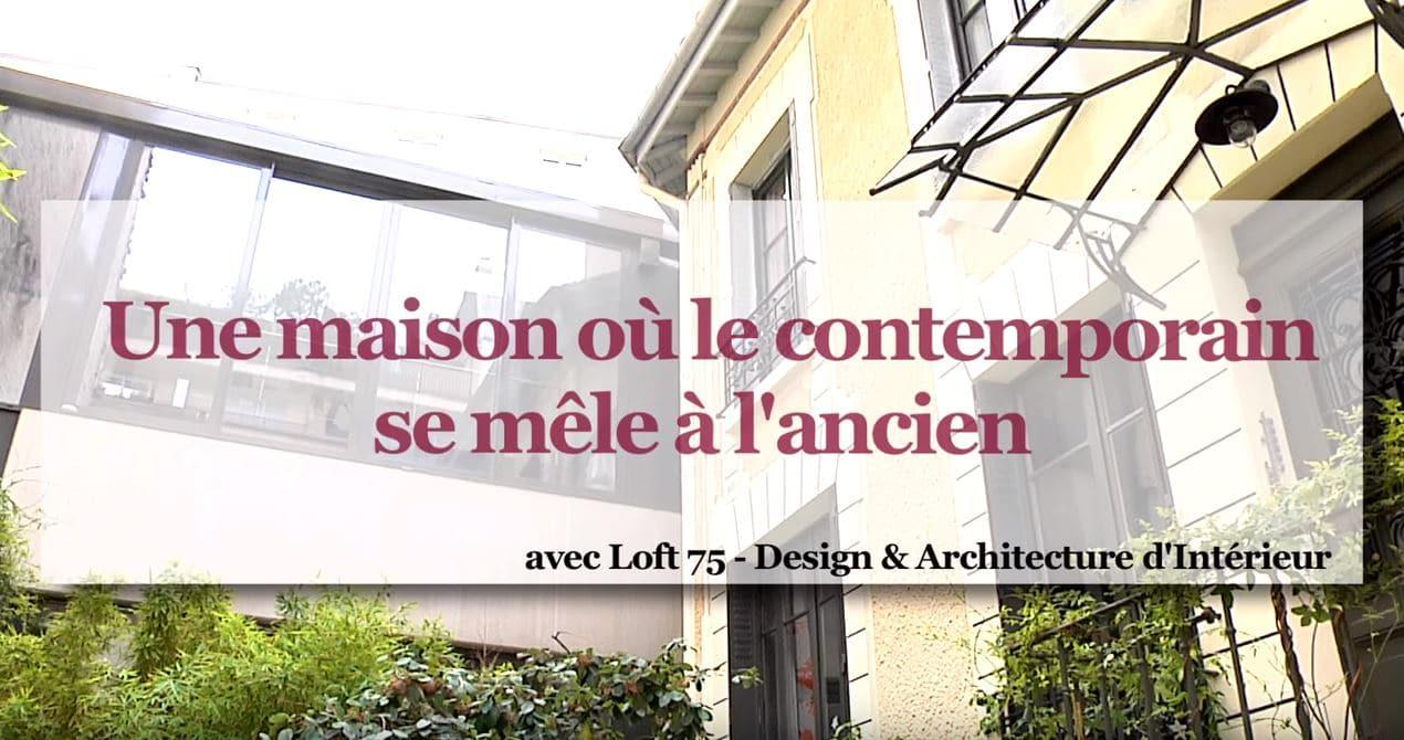 Maison contemporaine et ancienne par Loft 75